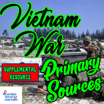 Vietnam War DBQ Primary Sources - 5 DBQ Primary Documents