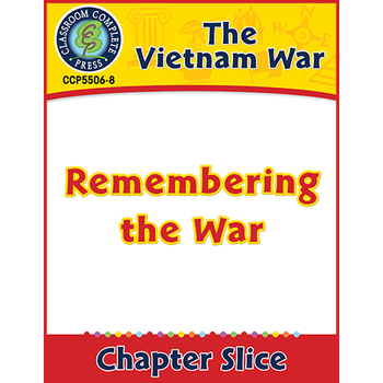 Vietnam War: Remembering the War Gr. 5-8