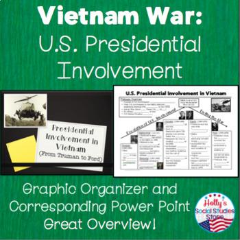 Vietnam War U.S. Presidential Involvement- Graphic Organizer and Power Point