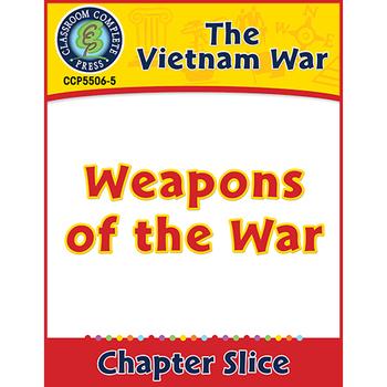Vietnam War: Weapons of the War Gr. 5-8