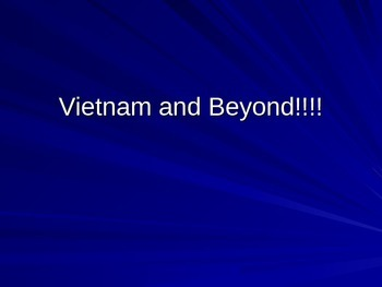 Vietnam and Beyond Powerpoint