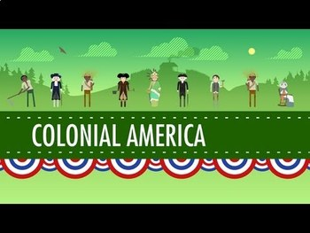 Viewing Guide- Crash Course US History #4: Colonial America