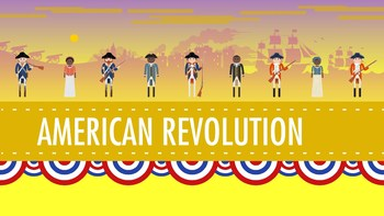 Viewing Guide- Crash Course US History #7: American Revolution