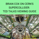 Brian Cox on CERN's Supercollider TED Talks: Viewing Guide
