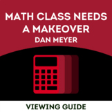 "Free Viewing Guide TED Talks - Dan Meyer ""Math Needs a Makeover"""