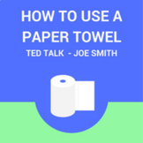 """Viewing Guide TED Talks - """"How to Use a Paper Towel"""""""