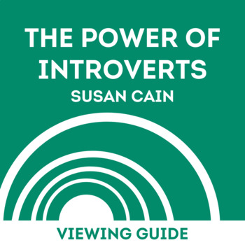 Susan Cain's The Power of Introverts TED Talk: Viewing Guide