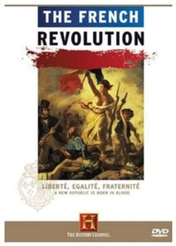 Viewing Guide: The French Revolution (History Channel)