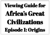 Viewing Guide for Africa's Great Civilizations (Episode 1)