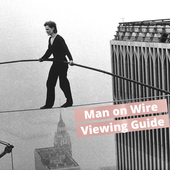Viewing Guide for Man on Wire