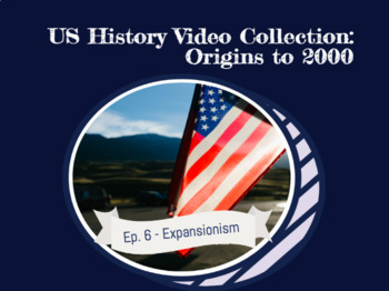 Viewing guide for US History Video Collection - v. 6: Expansionism, 1800-1848