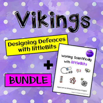 Vikings: Battle Modifications and Working Scientifically with littleBits