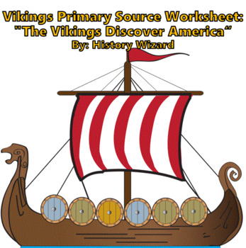 "Vikings Primary Source Worksheet: ""The Vikings Discover America"""