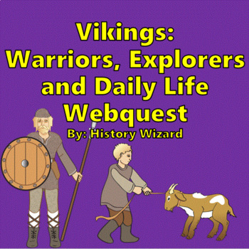 Vikings: Warriors, Explorers and Daily Life Webquest