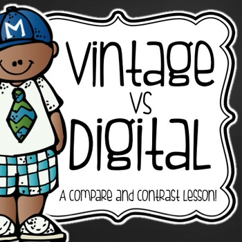 Vintage vs. Digital {a Compare & Contrast, Hands On Activity}