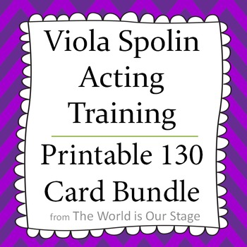 Viola Spolin Acting Technique Printable 130 Card Bundle for Exercises