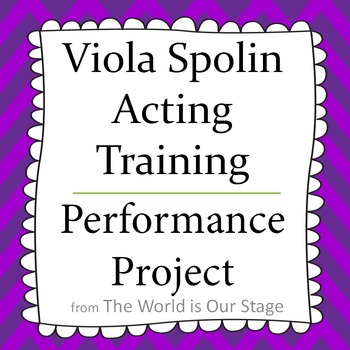 Viola Spolin Acting Training Characterization Pantomime Performance Project