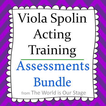 Viola Spolin Acting Training Technique Quizzes and Tests Assessments Bundle