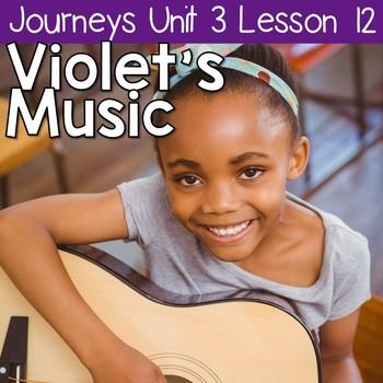 Violet's Music: Journeys Unit 3 Lesson 12 Supplemental Resources