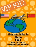 Pre VipKid Lesson MC-L1-U1-LC1-3 Meg and Mike in China (Food)