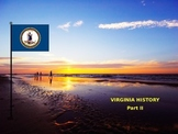 Virginia History PowerPoint - Part II