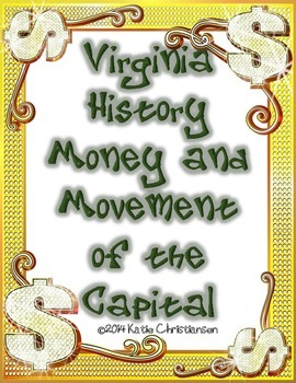 Virginia History Movement of the capital and Money terms.