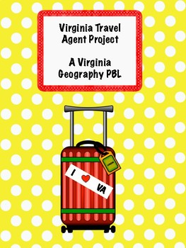 Virginia Travel Agent Project - Virginia Geography PBL
