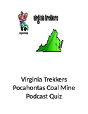 "Virginia Trekkers ""Pocahontas Coal Mine"" Podcast Quiz"