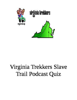 "Virginia Trekkers ""Slave Trail"" Podcast Quiz"