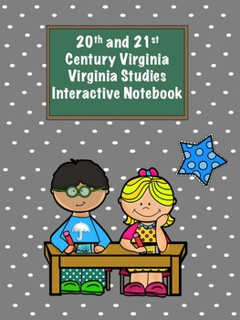 Virginia in the 20th and 21st Centuries Virginia Studies Interactive Notebook