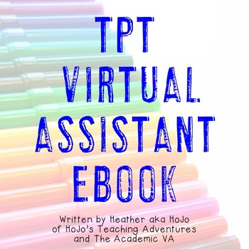 Virtual Assistant Information eBook - Information on Being OR Hiring a TpT VA