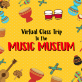 Virtual Class Trip The The Music Museum (Multicultural Ins