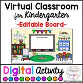Virtual Classroom Kindergarten Editable Board | For Google