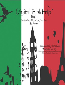 Virtual Field Trip - Italy - Venice, Rome, Florence:  Research Project