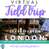 Virtual Field Trip:  Shakespeare's London {A PreReading Simulation for 7-12}