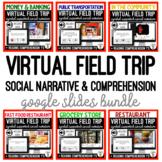 Virtual Field Trip Social Narrative & Comprehension GOOGLE