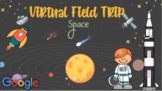 Virtual Field Trip - Space - Distance Learning - Google Slides