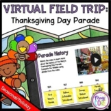 Virtual Field Trip Thanksgiving Day Parade - Google & Seesaw Distance Learning
