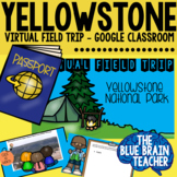 Virtual Field Trip to Yellowstone National Park Google Classroom