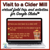 Virtual Field Trip to a Cider Mill for Use with Google Slides™