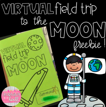 Virtual Field Trip to the Moon FREEBIE!