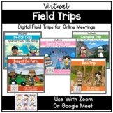 Virtual Field Trips for Zoom Google Meet Distance Learning