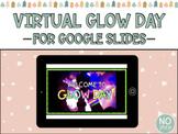 Virtual Glow Day for Google Slides
