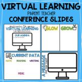 Virtual Learning - Parent Teacher Conference Presentation