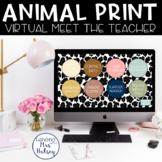 Virtual Meet the Teacher (Animal Print) Distance Learning