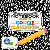 Virtual Reading and Writing Notebook for Google Classroom