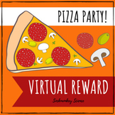 Virtual Reward System Pizza Party for Online Distance Learning