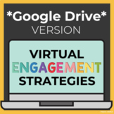 Virtual Teaching Engagement Strategies [Google Version]