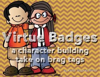 Virtue Badges - Classroom Character Building Incentive Program!