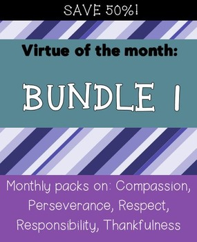 Virtue Bundle: Perseverance, Respect, Responsibility, Thankfulness, Compassion